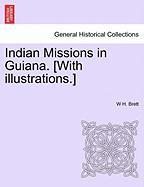 Indian Missions in Guiana. [With Illustrations.]