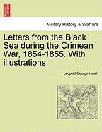Letters from the Black Sea During the Crimean War, 1854-1855. with Illustrations
