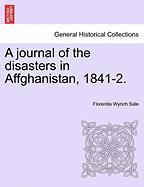 A Journal of the Disasters in Affghanistan, 1841-2.