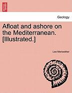Afloat and Ashore on the Mediterranean. [Illustrated.]
