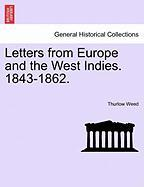 Letters from Europe and the West Indies. 1843-1862.