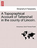 A Topographical Account of Tattershall in the County of Lincoln.