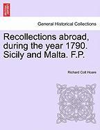 Recollections Abroad, During the Year 1790. Sicily and Malta. F.P.