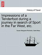 Impressions of a Tenderfoot During a Journey in Search of Sport in the Far West, Etc.
