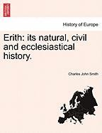Erith: Its Natural, Civil and Ecclesiastical History.