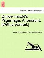 Childe Harold's Pilgrimage. a Romaunt. [With a Portrait.]