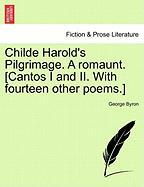Childe Harold's Pilgrimage. a Romaunt. [Cantos I and II. with Fourteen Other Poems.]