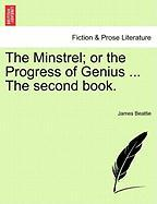 The Minstrel; Or the Progress of Genius ... the Second Book.