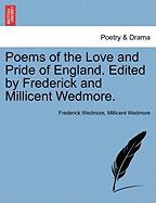 Poems of the Love and Pride of England. Edited by Frederick and Millicent Wedmore.
