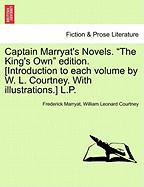 "Captain Marryat's Novels. ""The King's Own"" Edition. [Introduction to Each Volume by W. L. Courtney. with Illustrations.] L.P."