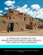 A Traveler's Guide to the American Southwest: New Mexico, the Land of Enchantment