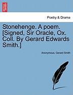 Stonehenge. a Poem. [Signed, Sir Oracle, Ox. Coll. by Gerard Edwards Smith.]
