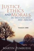 Justice, Ethics and Morals in Switzerland and Abroad: Version 2008