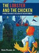 The Lobster and the Chicken: A Fable for Adults in Search of Enlightenment