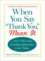 "When You Say ""Thank You,"" Mean It: And 11 Other Lessons for Instilling Lifelong Values in Your Children"