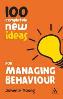 100 Completely New Ideas for Managing Behaviour