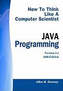 How to Think Like a Computer Scientist: Java Programming