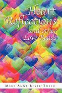 Heart Reflections and Other Love Beads