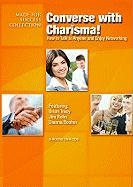 Converse with Charisma!: How to Talk to Anyone and Enjoy Networking (Made for Success Collections)