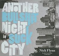 Another Bullshit Night in Suck City: A Memoir