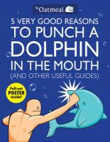 5 Very Good Reasons to Punch a Dolphin in the Mouth (and Other Useful Guides) [With Poster]