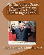 Why the United States Healthcare System Should Be a Limited Human Right for All