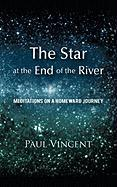 The Star at the End of the River: Meditations on a Homeward Journey
