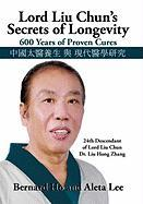 Lord Liu Chun's Secrets of Longevity: 600 Years of Proven Cures