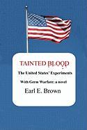 Tainted Blood: The United States' Experiments with Germ Warfare