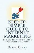 Keep-It-Simple Guide to Internet Marketing