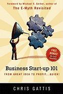 Business Startup 101: From Great Idea to Profit...Quick!