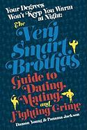 Your Degrees Won't Keep You Warm at Night: The Very Smart Brothas Guide to Dating, Mating, and Fighting Crime