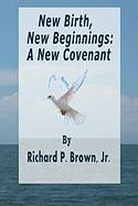 New Birth, New Beginnings: A New Covenant