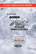 Flying the Boeing 700 Series Flight Simulators