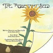 The Reluctant Seed