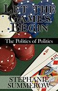 Let the Games Begin: The Politics of Politics