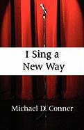 I Sing a New Way