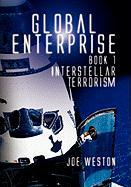 Global Enterprise Book 1: Interstellar Terrorism