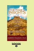The Four Insights: Wisdom, Power, and Grace of the Earthkeepers (Easyread Large Edition)