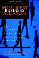 Intelligent Business Alliances: How to Profit Using Today's Most Important Strategic Tool