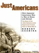 Just Americans: How Japanese Americans Won a War at Home and Abroad: the Story of the 100th Battalion/442d Regimental Combat Team in World War II