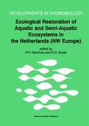 Ecological Restoration of Aquatic and Semi-Aquatic Ecosystems in The Netherlands (NW Europe)