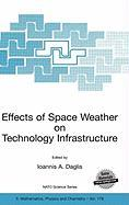 Effects of Space Weather on Technology Infrastructure: Proceedings of the NATO Arw on Effects of Space Weather on Technology Infrastructure, Rhodes, G