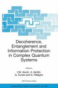 Decoherence, Entanglement and Information Protection in Complex Quantum Systems: Proceedings of the NATO Arw on Decoherence, Entanglement and Informat