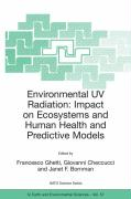 Environmental UV Radiation - Impact on Ecosystems and Human Health and Predictive Models