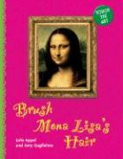 Brush Mona Lisa's Hair
