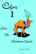Chris I: Chris the Christmas Camel