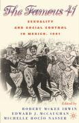 The Famous 41: Sexuality and Social Control in Mexico, 1901