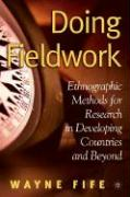 Doing Fieldwork: Ethnographic Methods for Research in Developing Countries and Beyond