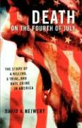 Death on the Fourth of July: The Story of a Killing, a Trial, and Hate Crime in America